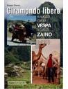 Giramondo libero - In viaggio con la Vespa o con lo zaino